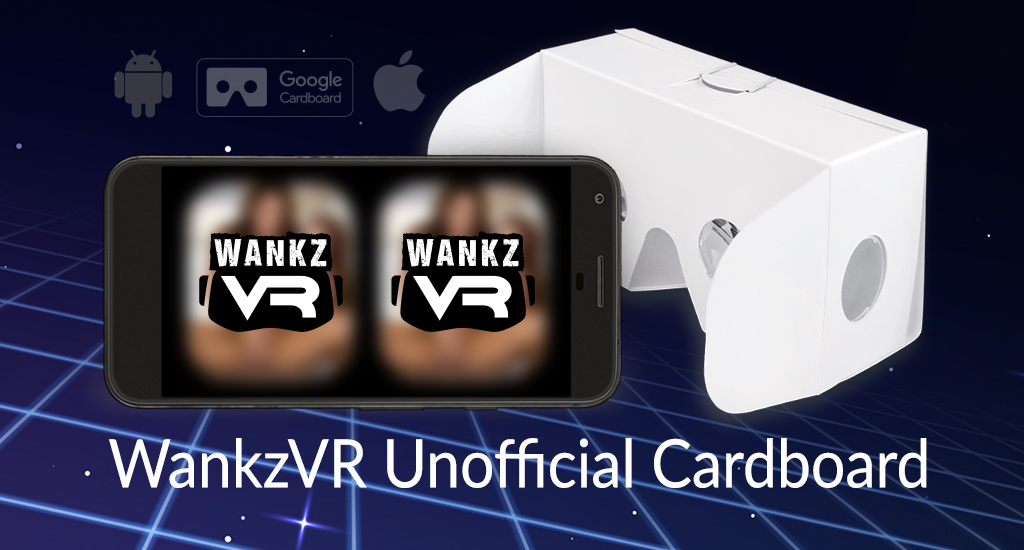 WankzVR Unofficial Cardboard - Free VR Headsets
