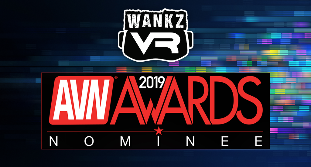 WankzVR Nominated - 2019 AVN Awards